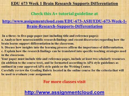 EDU 673 Week 1 Brain Research Supports Differentiation Check this A+ tutorial guideline at  Brain-Research-Supports-Differentiation.