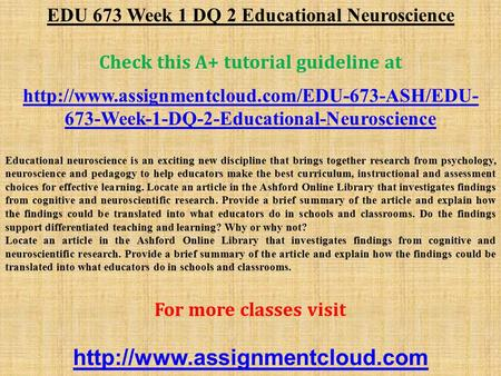 EDU 673 Week 1 DQ 2 Educational Neuroscience Check this A+ tutorial guideline at  673-Week-1-DQ-2-Educational-Neuroscience.