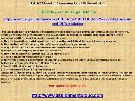 EDU 673 Week 3 Assessment and Differentiation Check this A+ tutorial guideline at