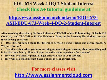 EDU 673 Week 4 DQ 2 Student Interest Check this A+ tutorial guideline at  ASH/EDU-673-Week-4-DQ-2-Student-Interest.
