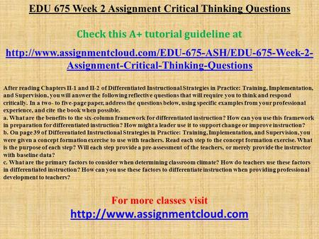 EDU 675 Week 2 Assignment Critical Thinking Questions Check this A+ tutorial guideline at  Assignment-Critical-Thinking-Questions.