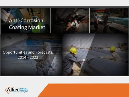 Anti-Corrosion Coating Market Opportunities and Forecasts,