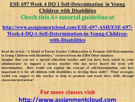 ESE 697 Week 4 DQ 1 Self-Determination in Young Children with Disabilities Check this A+ tutorial guideline at