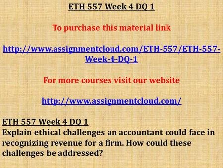 ETH 557 Week 4 DQ 1 To purchase this material link  Week-4-DQ-1 For more courses visit our website