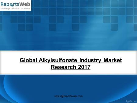 Global Alkylsulfonate Industry Market Research 2017
