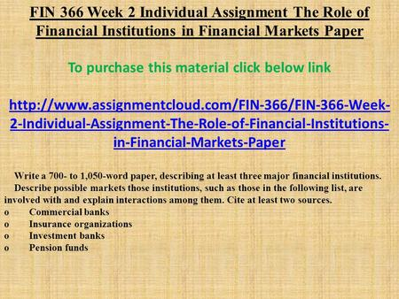 35633fin 366 week 4 assignment Fin 366 week 4 individual assignment financial transaction risks fin 366 week 4 dq 1 fin 366 week 4 dq 2 fin 366 week 5 individual assignment global financial.