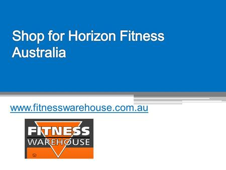Shop for Horizon Fitness Australia - www.fitnesswarehouse.com.au