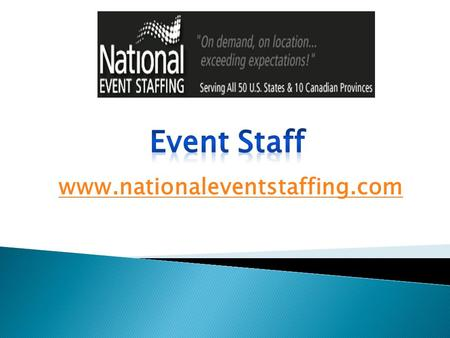 Event Staff - www.nationaleventstaffing.com