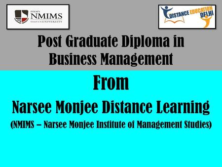 Post Graduate Diploma in Business Management From Narsee Monjee Distance Learning (NMIMS – Narsee Monjee Institute of Management Studies)