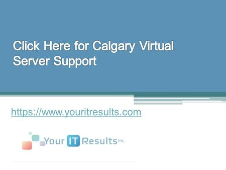 Click Here for Calgary Virtual Server Support - www.youritresults.com
