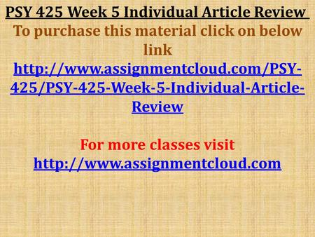 PSY 425 Week 5 Individual Article Review ​ To purchase this material click on below link  425/PSY-425-Week-5-Individual-Article-