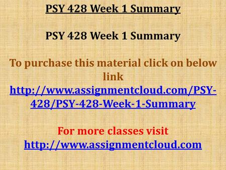 PSY 428 Week 1 Summary To purchase this material click on below link  428/PSY-428-Week-1-Summary For more classes visit.