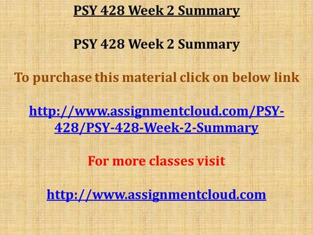 PSY 428 Week 2 Summary To purchase this material click on below link  428/PSY-428-Week-2-Summary For more classes visit.
