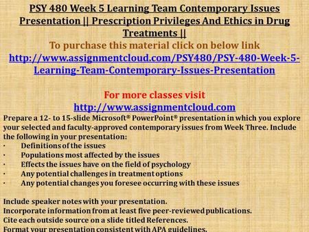 psy 480 major approaches to clinical psychology presentation Read psy 428 week 5 individual review of chapters 1-16 from the psy 480 week 2 individual major approaches to clinical psychology presentation psy 480 week 2.