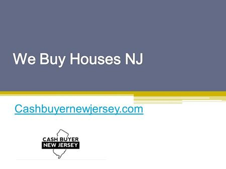 We Buy Houses NJ - Call Us at (201) 472 3554 - Cashbuyernewjersey.com
