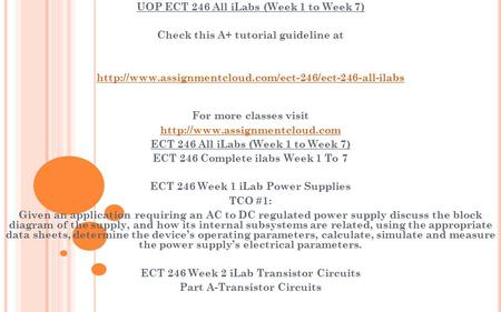 UOP ECT 246 All iLabs (Week 1 to Week 7) Check this A+ tutorial guideline at  For more classes.