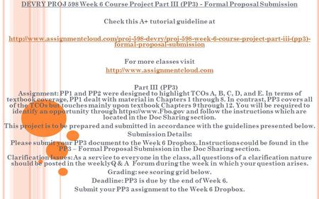 DEVRY PROJ 598 Week 6 Course Project Part III (PP3) - Formal Proposal Submission Check this A+ tutorial guideline at