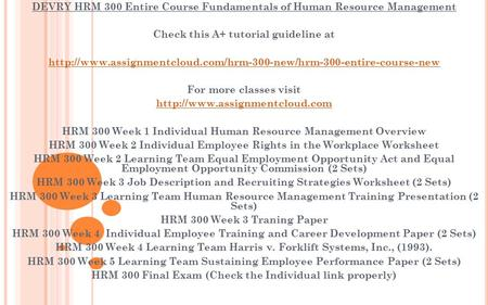 DEVRY HRM 300 Entire Course Fundamentals of Human Resource Management Check this A+ tutorial guideline at