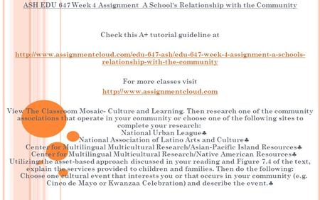 ASH EDU 647 Week 4 Assignment A School's Relationship with the Community Check this A+ tutorial guideline at
