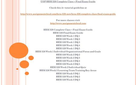 UOP HRM 326 Complete Class + Final Exam Guide Check this A+ tutorial guideline at