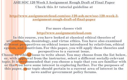 ASH SOC 120 Week 3 Assignment Rough Draft of Final Paper Check this A+ tutorial guideline at