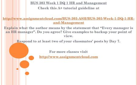 BUS 303 Week 1 DQ 1 HR and Management Check this A+ tutorial guideline at  and-Management.