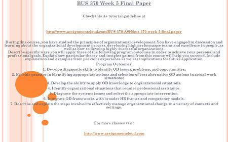 BUS 370 Week 5 Final Paper Check this A+ tutorial guideline at  During this course,
