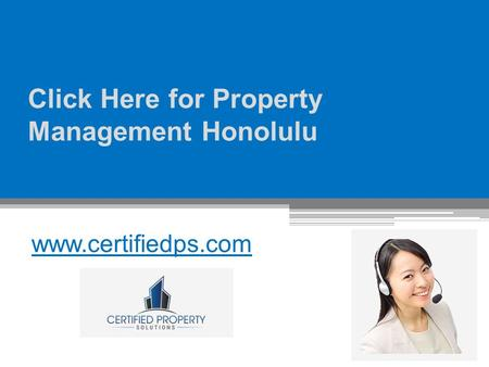 Click Here for Property Management Honolulu - www.certifiedps.com