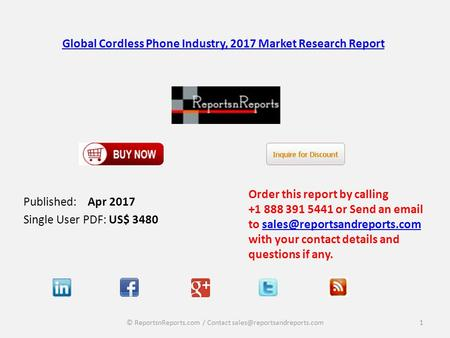 Global Cordless Phone Industry, 2017 Market Research Report Published: Apr 2017 Single User PDF: US$ 3480 Order this report by calling