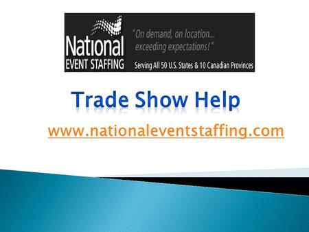 Trade Show Help- www.nationaleventstaffing.com