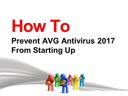 How To Prevent AVG Antivirus 2017 From Starting Up.