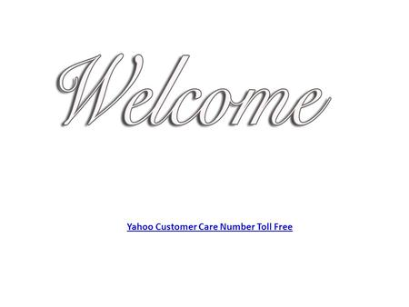 Yahoo Customer Care Number Toll Free. Yahoo Contact Number.