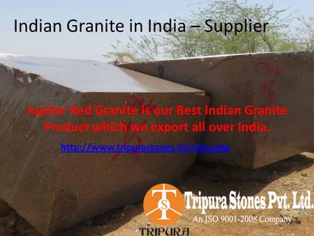 Indian Granite in India – Supplier Jupiter Red Granite is our Best Indian Granite Product which we export all over India.