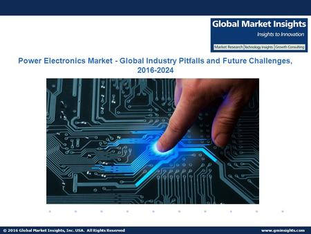 © 2016 Global Market Insights, Inc. USA. All Rights Reserved  Fuel Cell Market size worth $25.5bn by 2024 Power Electronics Market -