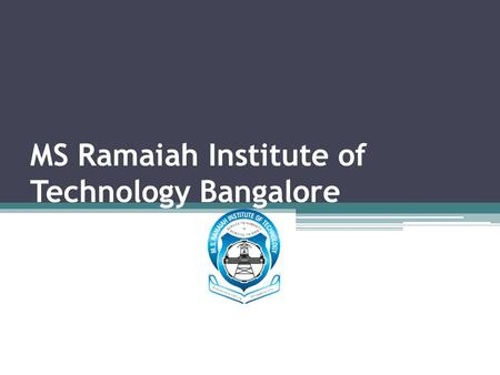 MS Ramaiah Institute of Technology Bangalore Admissions
