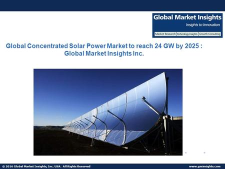 © 2016 Global Market Insights, Inc. USA. All Rights Reserved  Fuel Cell Market size worth $25.5bn by 2024 Global Concentrated Solar Power.