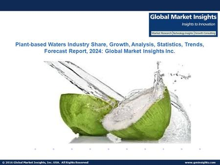 © 2016 Global Market Insights, Inc. USA. All Rights Reserved  Fuel Cell Market size worth $25.5bn by 2024 Plant-based Waters Industry.