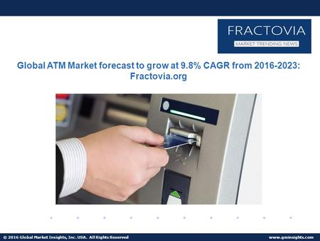© 2016 Global Market Insights, Inc. USA. All Rights Reserved  Fuel Cell Market size worth $25.5bn by 2024 Global ATM Market forecast.
