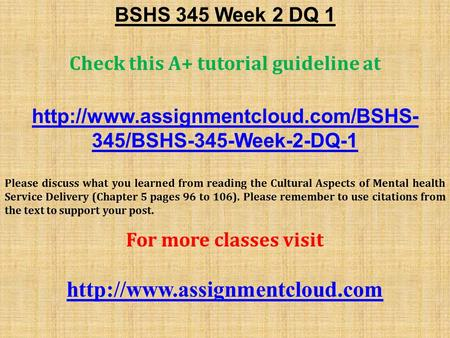 BSHS 345 Week 2 DQ 1 Check this A+ tutorial guideline at  345/BSHS-345-Week-2-DQ-1 Please discuss what you learned.