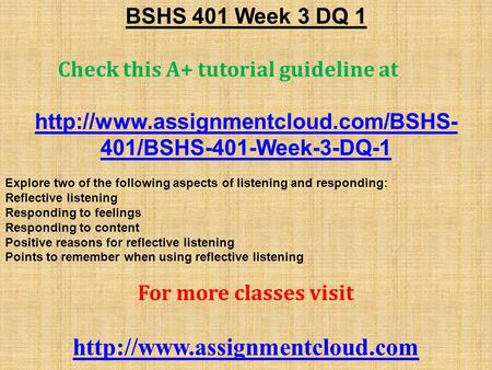 BSHS 401 Week 3 DQ 1 Check this A+ tutorial guideline at  401/BSHS-401-Week-3-DQ-1 Explore two of the following aspects.