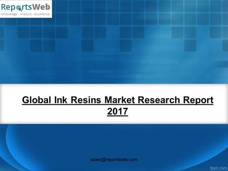 Global Ink Resins Market Research Report 2017