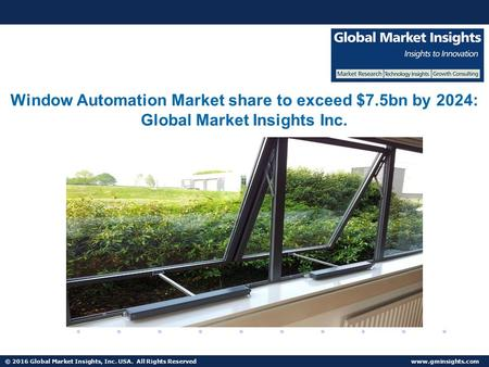 © 2016 Global Market Insights, Inc. USA. All Rights Reserved  Fuel Cell Market size worth $25.5bn by 2024 Window Automation Market share.