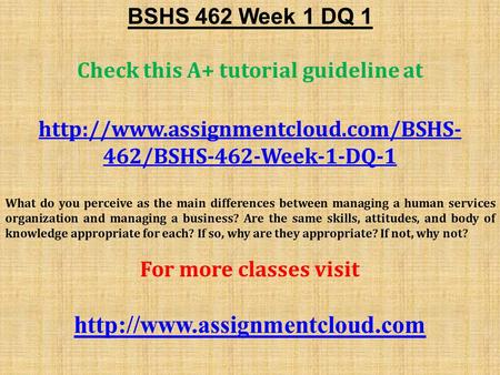 BSHS 462 Week 1 DQ 1 Check this A+ tutorial guideline at  462/BSHS-462-Week-1-DQ-1 What do you perceive as the main.