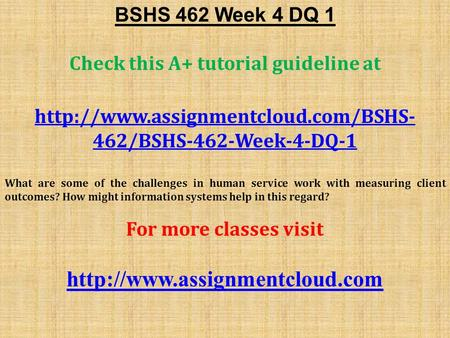 BSHS 462 Week 4 DQ 1 Check this A+ tutorial guideline at  462/BSHS-462-Week-4-DQ-1 What are some of the challenges.