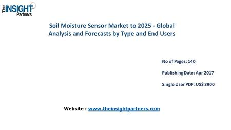 Soil Moisture Sensor Market to Global Analysis and Forecasts by Type and End Users No of Pages: 140 Publishing Date: Apr 2017 Single User PDF: US$