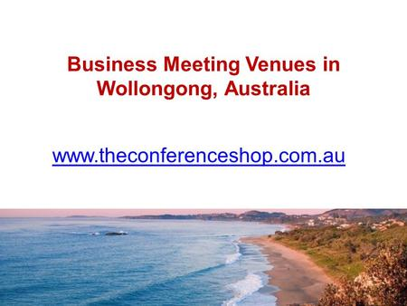 Business Meeting Venues in Wollongong, Australia - Theconferenceshop.com.au
