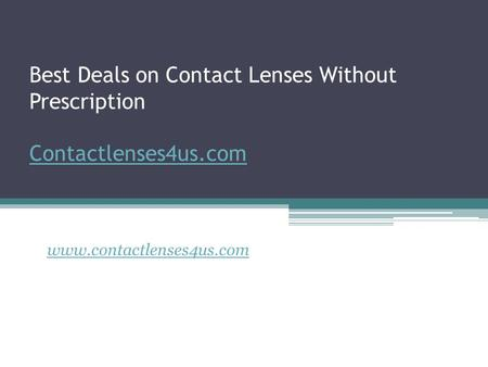 Best Deals on Contact Lenses Without Prescription Contactlenses4us.com Contactlenses4us.com