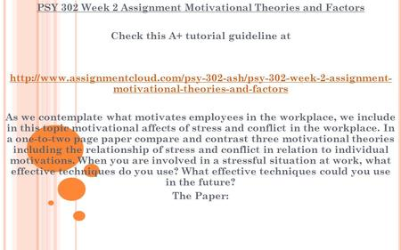 PSY 302 Week 2 Assignment Motivational Theories and Factors Check this A+ tutorial guideline at