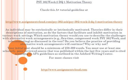 PSY 302 Week 2 DQ 1 Motivation Theory Check this A+ tutorial guideline at