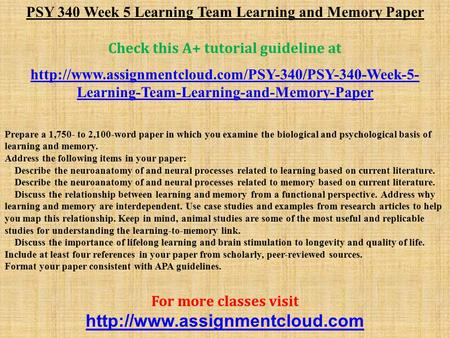 PSY 340 Week 5 Learning Team Learning and Memory Paper Check this A+ tutorial guideline at  Learning-Team-Learning-and-Memory-Paper.